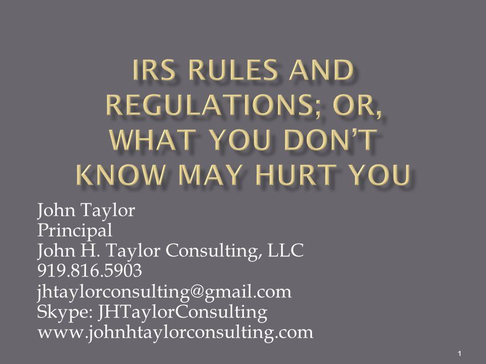 1 John Taylor Principal John H. Taylor Consulting, LLC 919.816.5903 jhtaylorconsulting@gmail.com Skype: JHTaylorConsulting www.johnhtaylorconsulting.c