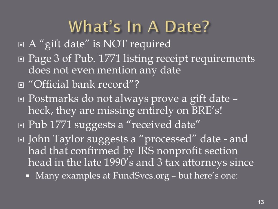 """ A """"gift date"""" is NOT required  Page 3 of Pub. 1771 listing receipt requirements does not even mention any date  """"Official bank record""""?  Postmark"""