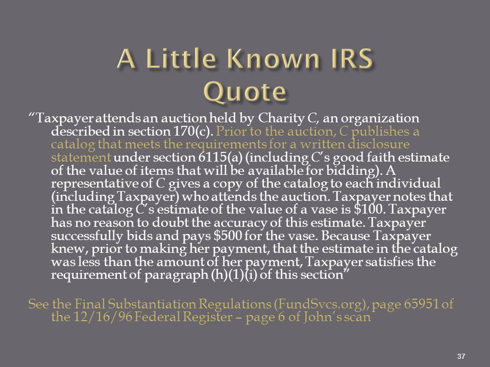"""""""Taxpayer attends an auction held by Charity C, an organization described in section 170(c). Prior to the auction, C publishes a catalog that meets th"""