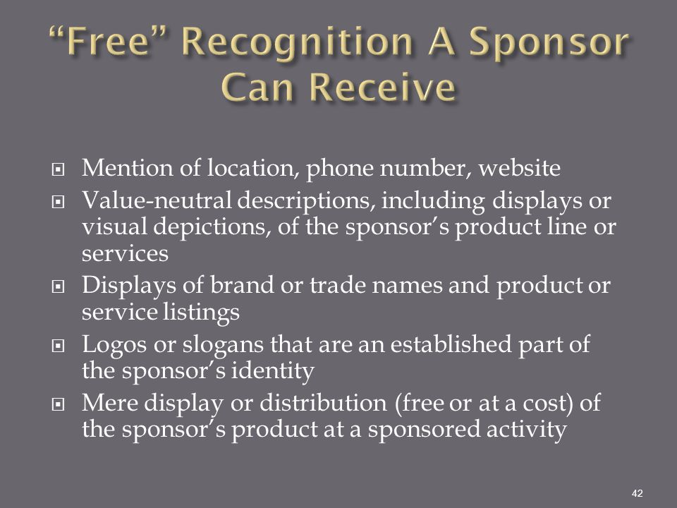  Mention of location, phone number, website  Value-neutral descriptions, including displays or visual depictions, of the sponsor's product line or s