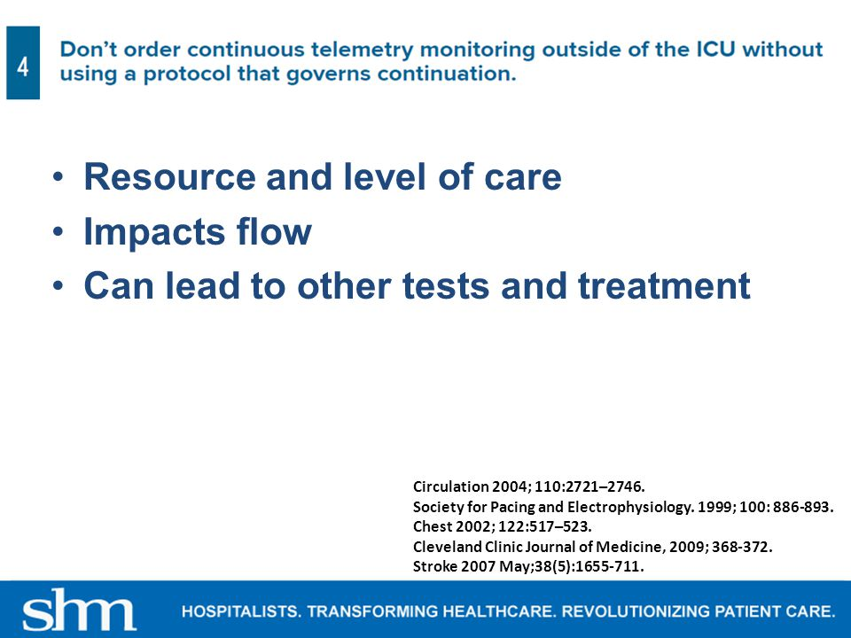 Resource and level of care Impacts flow Can lead to other tests and treatment Circulation 2004; 110:2721–2746.