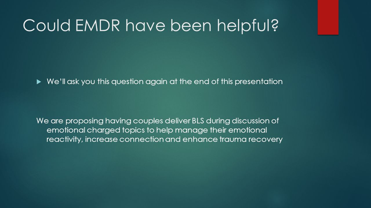Could EMDR have been helpful.