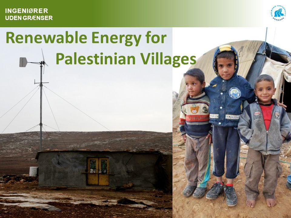 1 Renewable Energy for Palestinian Villages INGENI Ø RER UDEN GR Æ NSER