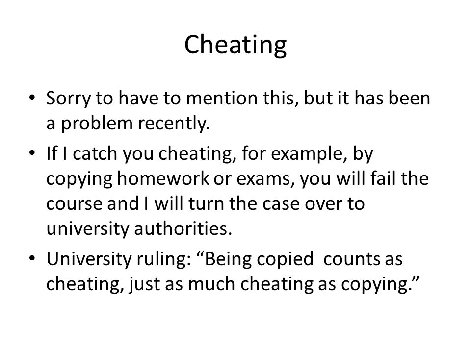 Cheating Sorry to have to mention this, but it has been a problem recently.