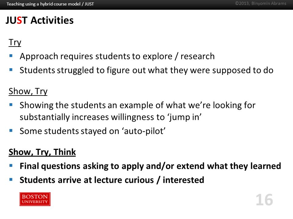 Boston University Slideshow Title Goes Here JUST Activities Try  Approach requires students to explore / research  Students struggled to figure out