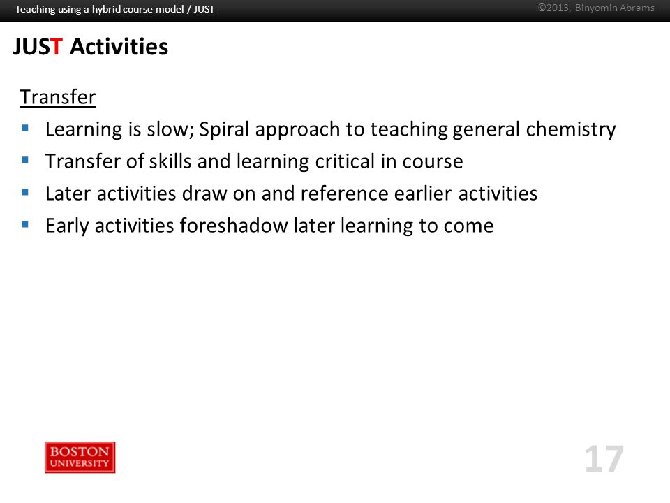Boston University Slideshow Title Goes Here JUST Activities Transfer  Learning is slow; Spiral approach to teaching general chemistry  Transfer of s