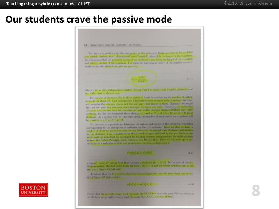 Boston University Slideshow Title Goes Here Our students crave the passive mode Teaching using a hybrid course model / JUST 8 ©2013, Binyomin Abrams