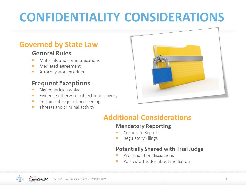 CONFIDENTIALITY CONSIDERATIONS 8 Additional Considerations Mandatory Reporting  Corporate Reports  Regulatory Filings Potentially Shared with Trial