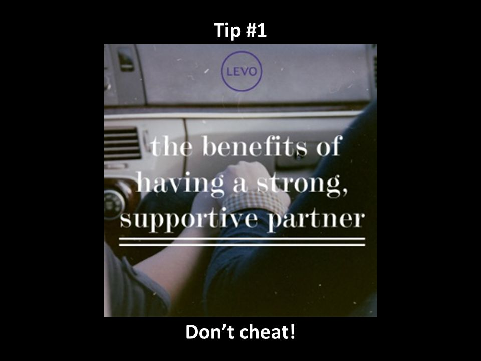 Tip #1 Don't cheat!