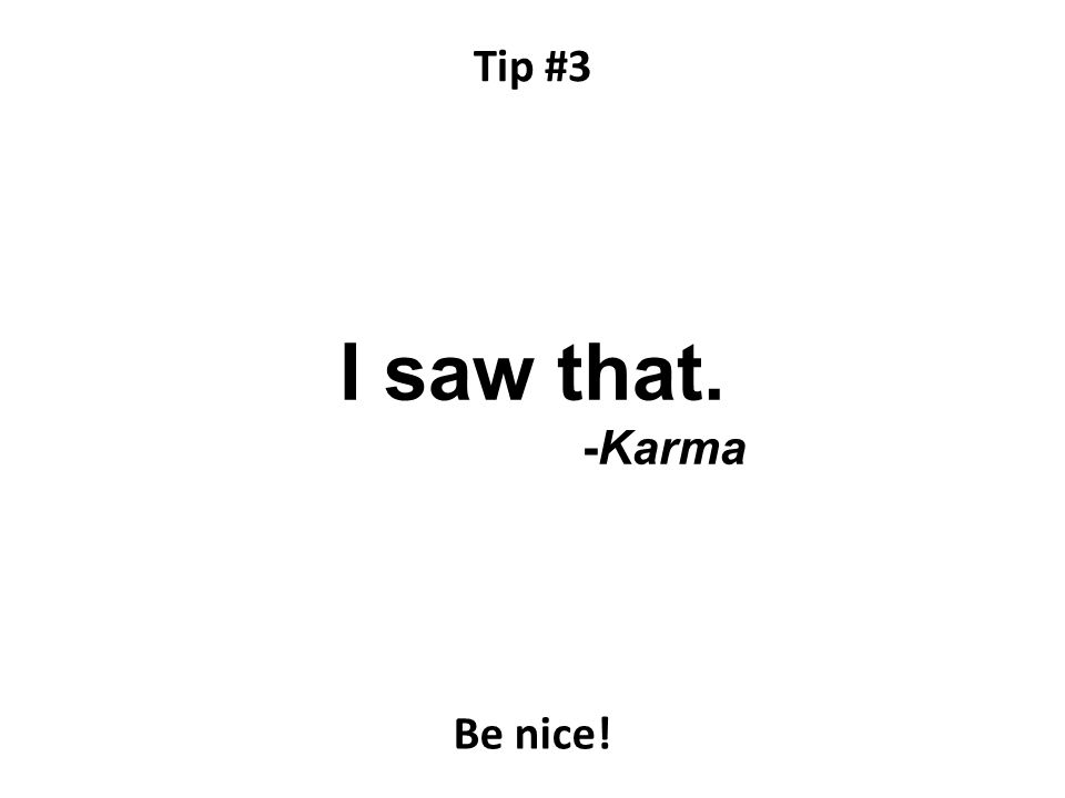 I saw that. -Karma Be nice!