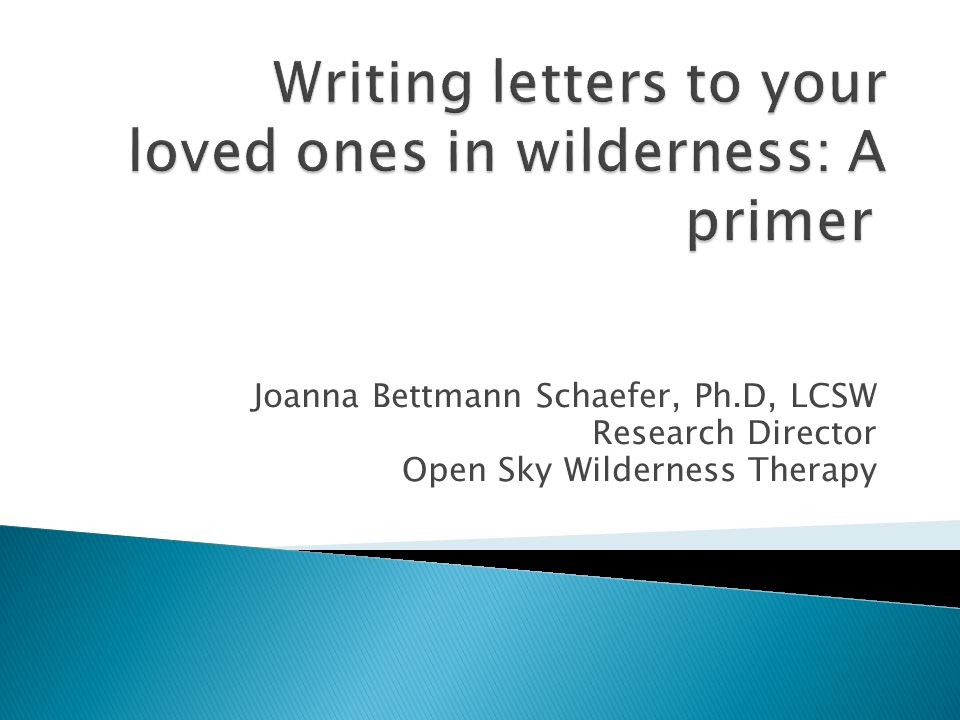 Joanna Bettmann Schaefer, Ph.D, LCSW Research Director Open Sky Wilderness Therapy