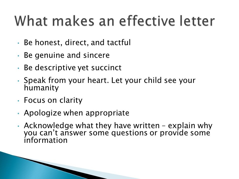 Be honest, direct, and tactful Be genuine and sincere Be descriptive yet succinct Speak from your heart. Let your child see your humanity Focus on cla