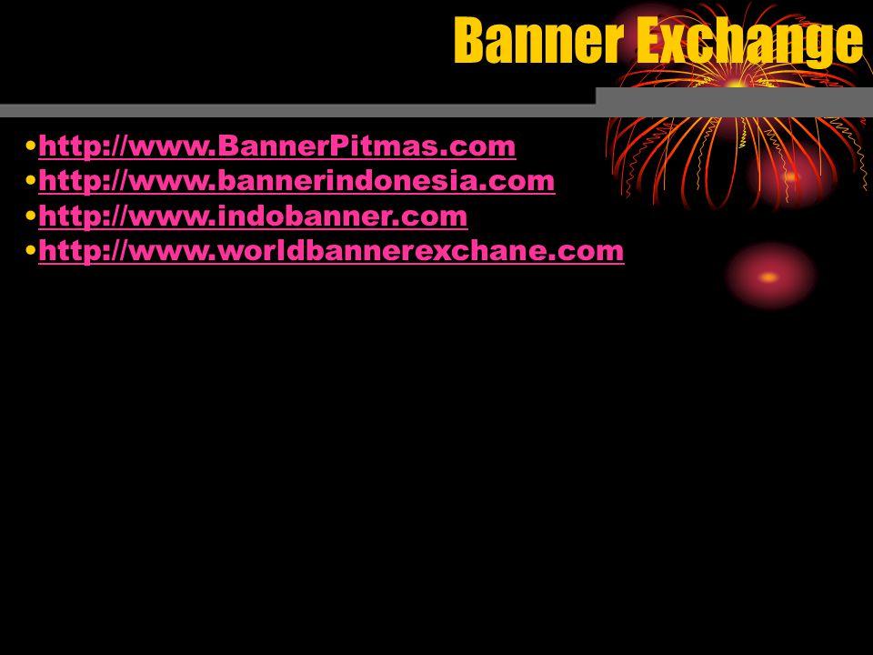 Banner Exchange http://www.BannerPitmas.com http://www.bannerindonesia.com http://www.indobanner.com http://www.worldbannerexchane.com