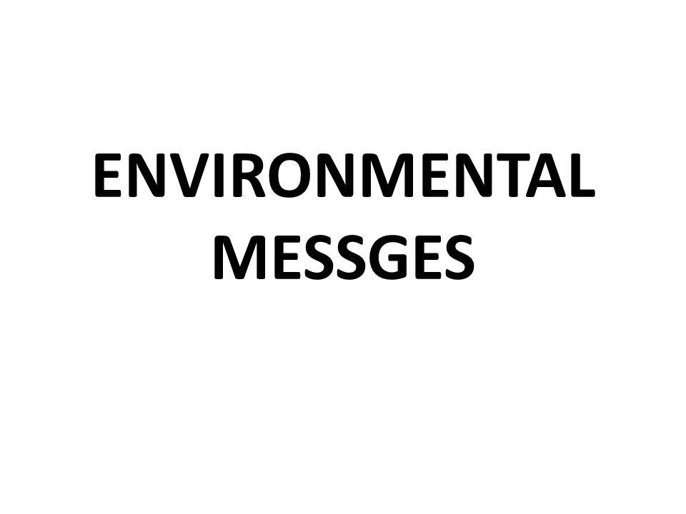 ENVIRONMENTAL MESSGES