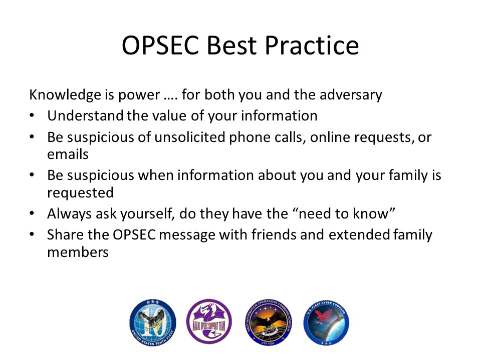 OPSEC Best Practice Knowledge is power ….