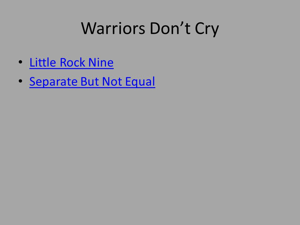 Warriors Don't Cry Little Rock Nine Separate But Not Equal