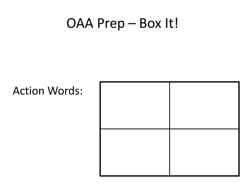 OAA Prep – Box It! Action Words: