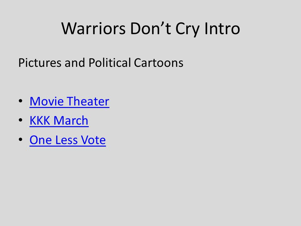 Warriors Don't Cry Intro Pictures and Political Cartoons Movie Theater KKK March One Less Vote