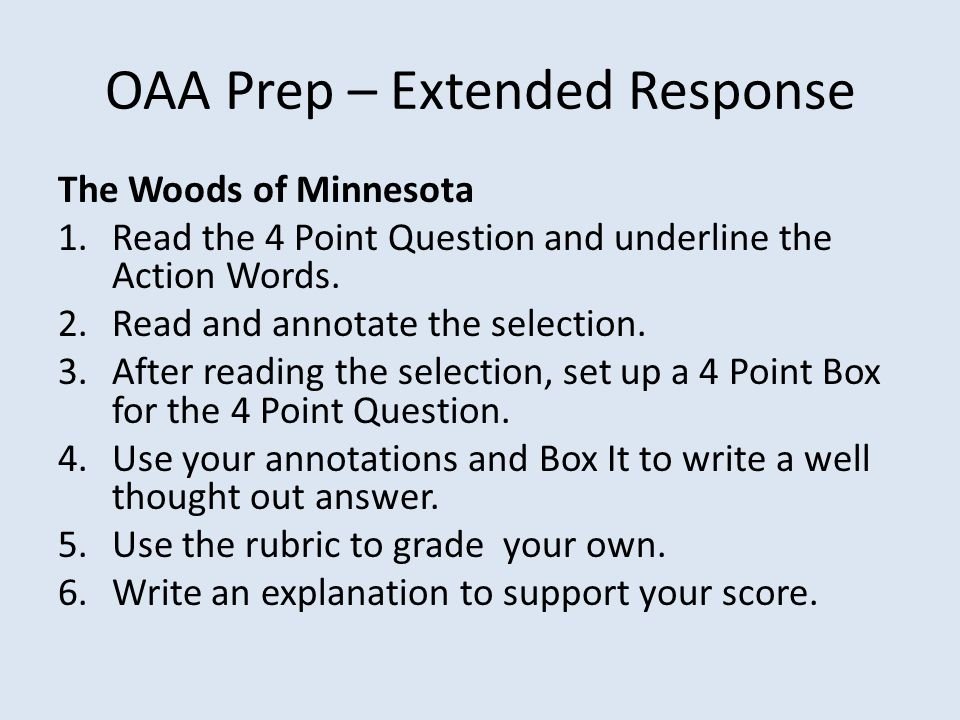 OAA Prep – Extended Response The Woods of Minnesota 1.Read the 4 Point Question and underline the Action Words. 2.Read and annotate the selection. 3.A