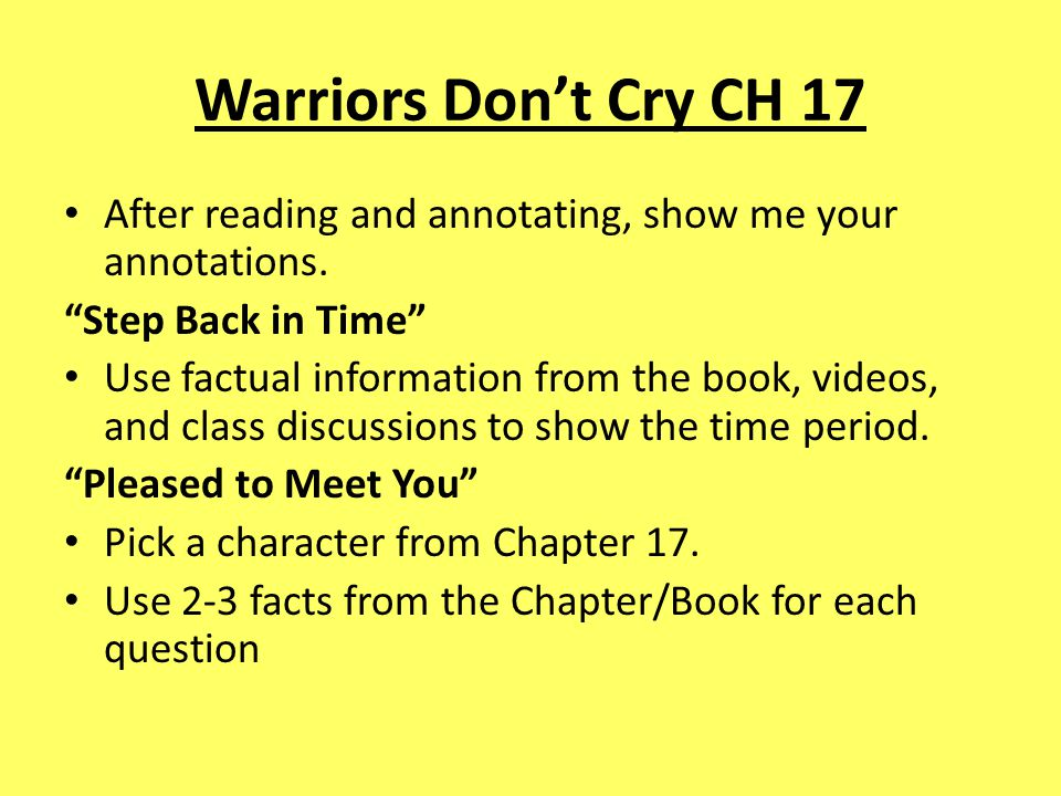 "Warriors Don't Cry CH 17 After reading and annotating, show me your annotations. ""Step Back in Time"" Use factual information from the book, videos, an"