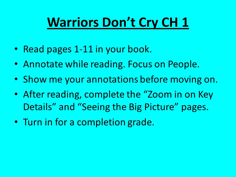 Warriors Don't Cry CH 1 Read pages 1-11 in your book. Annotate while reading. Focus on People. Show me your annotations before moving on. After readin