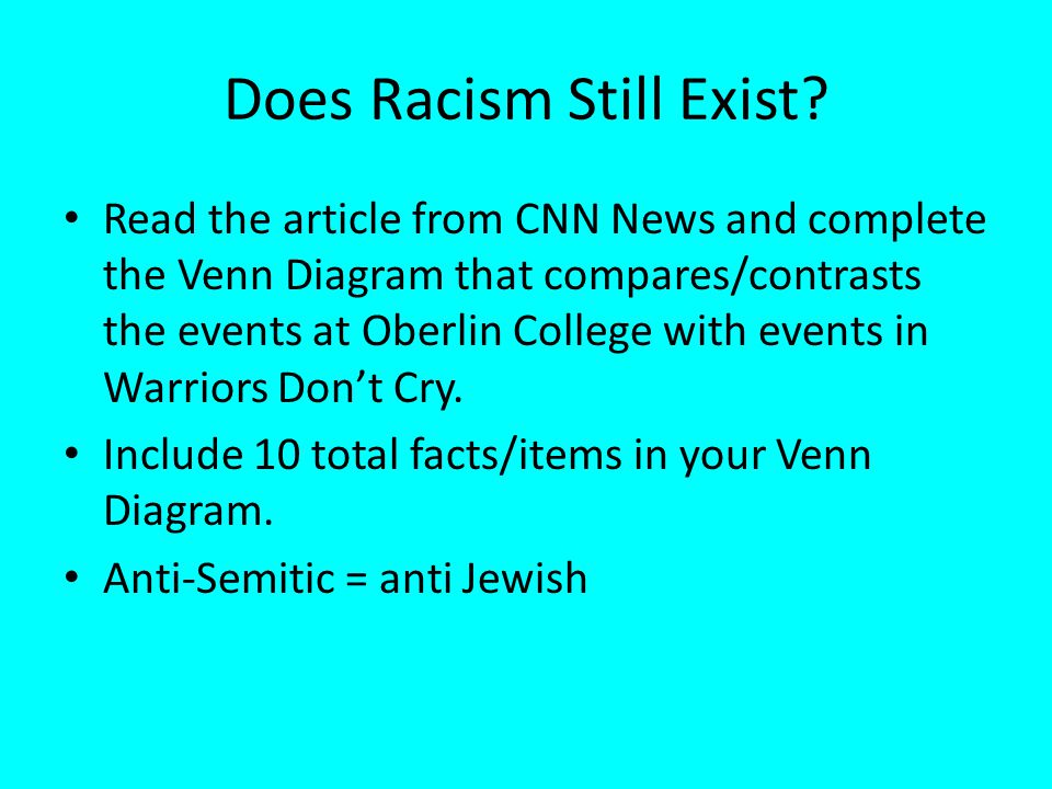 Does Racism Still Exist? Read the article from CNN News and complete the Venn Diagram that compares/contrasts the events at Oberlin College with event