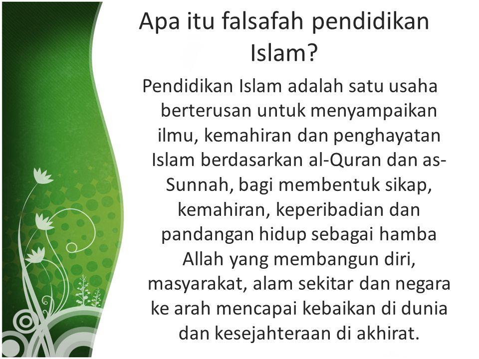 Apa itu falsafah pendidikan Islam.