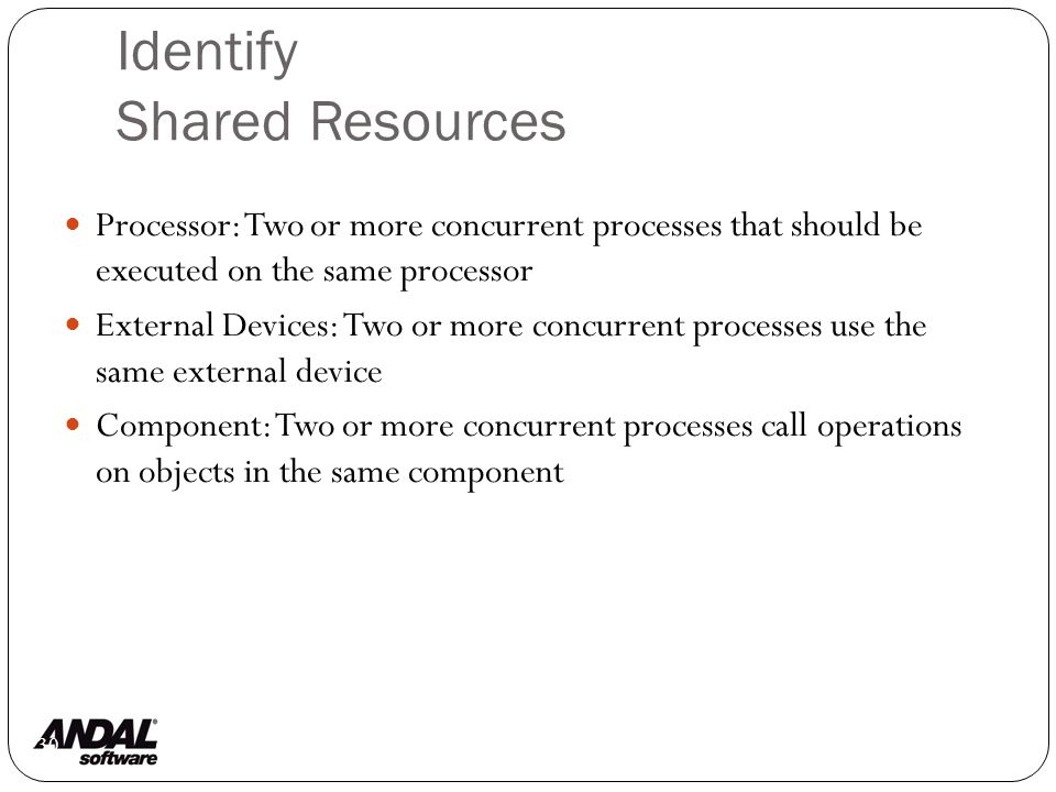 Identify Shared Resources 130 Processor: Two or more concurrent processes that should be executed on the same processor External Devices: Two or more concurrent processes use the same external device Component: Two or more concurrent processes call operations on objects in the same component