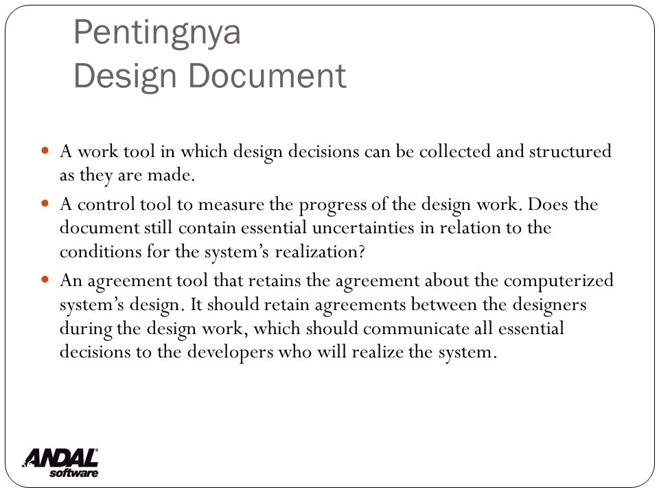 Pentingnya Design Document 86 A work tool in which design decisions can be collected and structured as they are made.