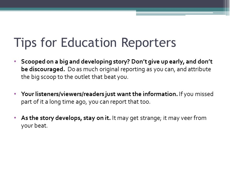 Tips for Education Reporters Scooped on a big and developing story.