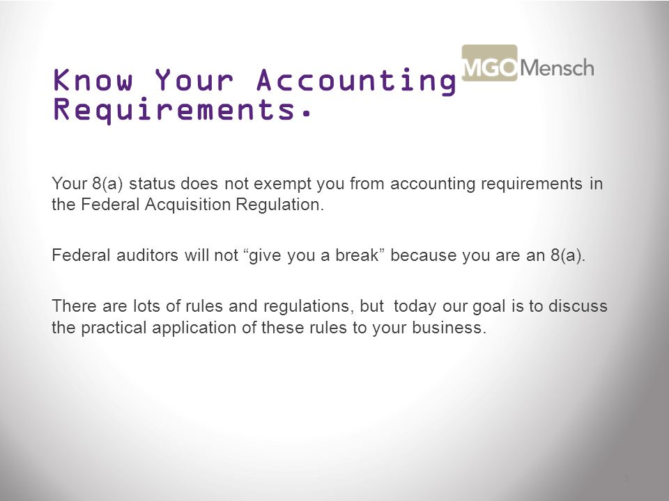 Know Your Accounting Requirements.