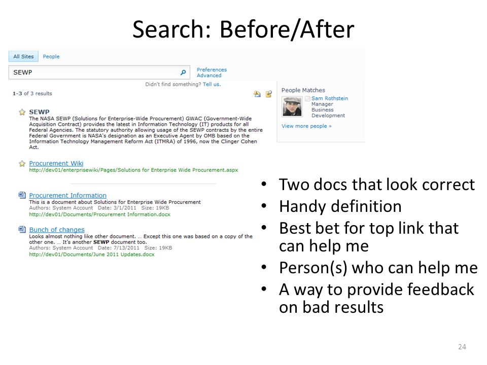Search: Before/After Two docs that look correct Handy definition Best bet for top link that can help me Person(s) who can help me A way to provide fee