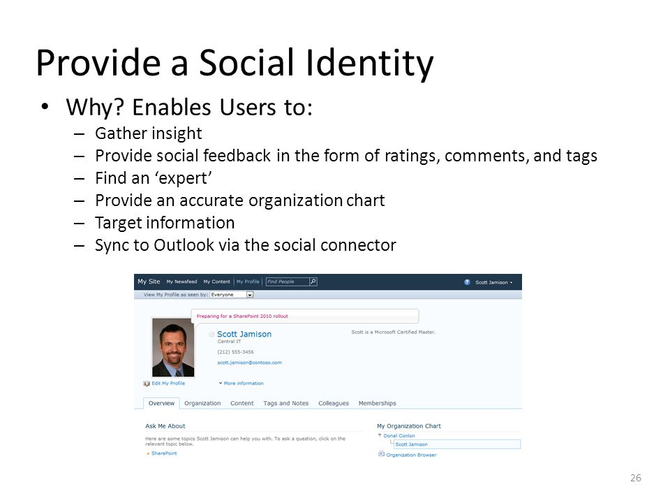 Provide a Social Identity Why? Enables Users to: – Gather insight – Provide social feedback in the form of ratings, comments, and tags – Find an 'expe