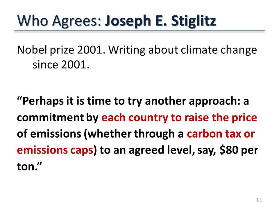 Who Agrees: Joseph E. Stiglitz Nobel prize 2001. Writing about climate change since 2001.
