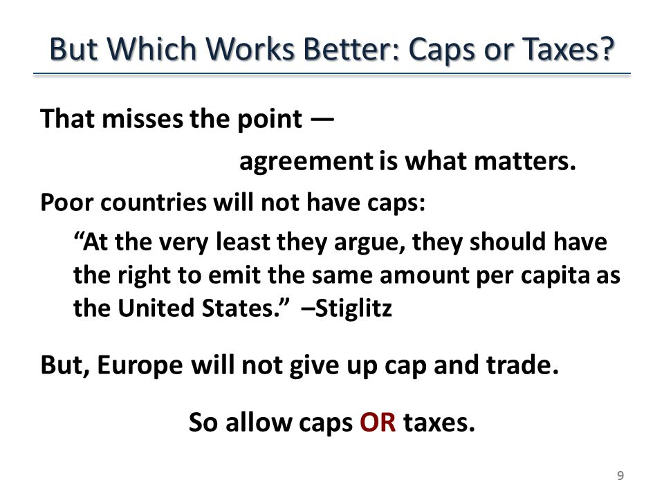 But Which Works Better: Caps or Taxes. That misses the point — agreement is what matters.