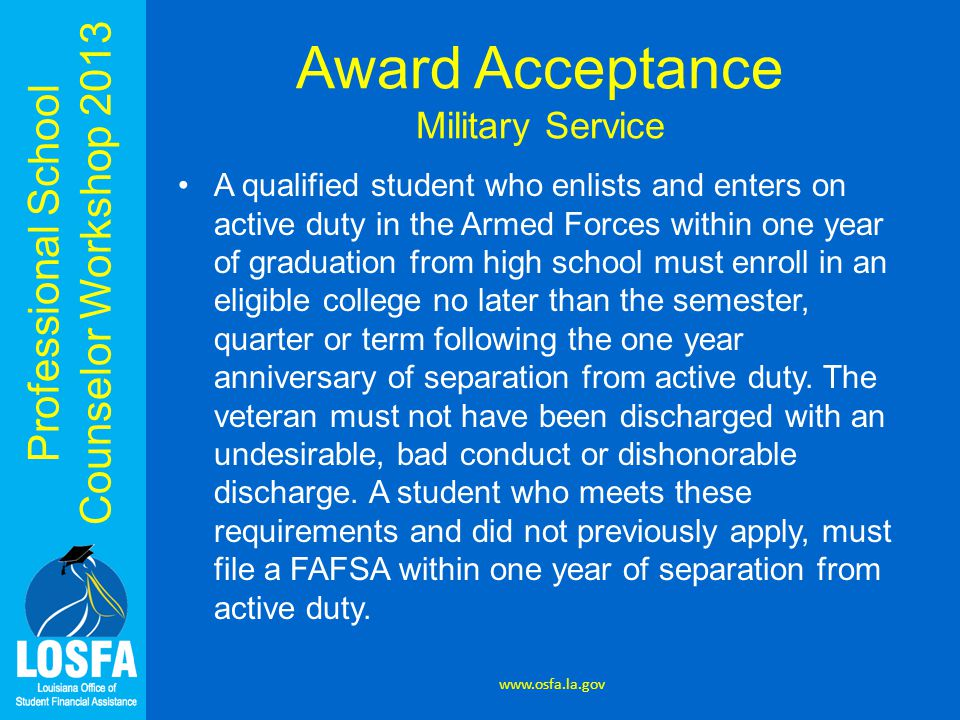 Professional School Counselor Workshop 2013 Award Acceptance Military Service A qualified student who enlists and enters on active duty in the Armed F