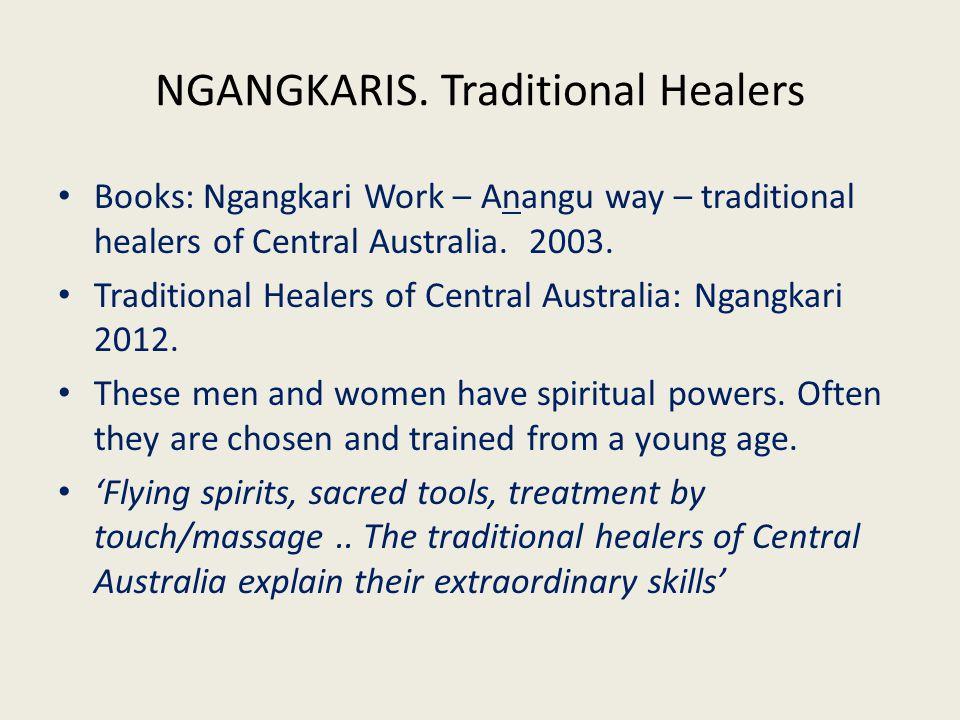 NGANGKARIS. Traditional Healers Books: Ngangkari Work – Anangu way – traditional healers of Central Australia. 2003. Traditional Healers of Central Au