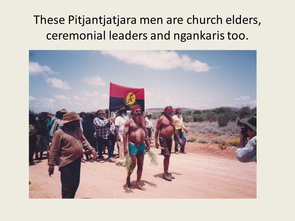 These Pitjantjatjara men are church elders, ceremonial leaders and ngankaris too.