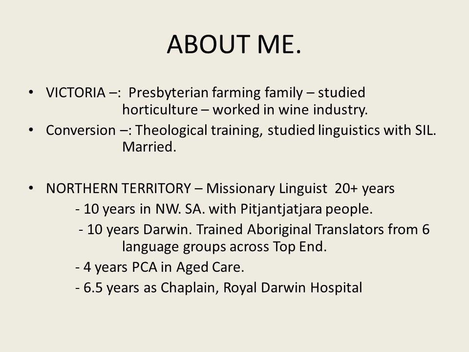 VICTORIA –: Presbyterian farming family – studied horticulture – worked in wine industry.