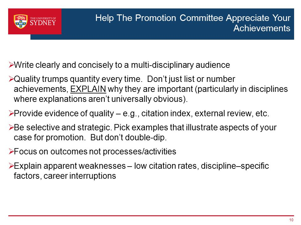 Help The Promotion Committee Appreciate Your Achievements  Write clearly and concisely to a multi-disciplinary audience  Quality trumps quantity every time.
