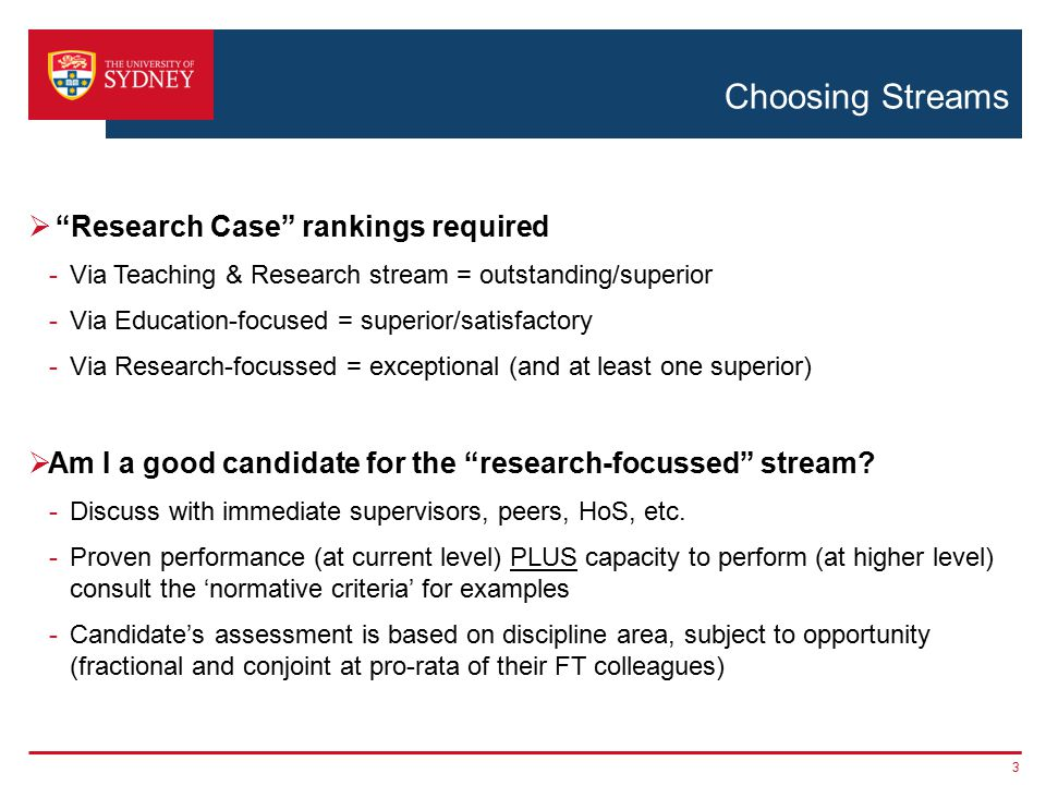 Choosing Streams  Research Case rankings required -Via Teaching & Research stream = outstanding/superior -Via Education-focused = superior/satisfactory -Via Research-focussed = exceptional (and at least one superior)  Am I a good candidate for the research-focussed stream.