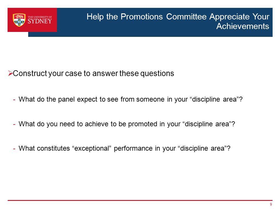 Help the Promotions Committee Appreciate Your Achievements  Construct your case to answer these questions -What do the panel expect to see from someone in your discipline area .