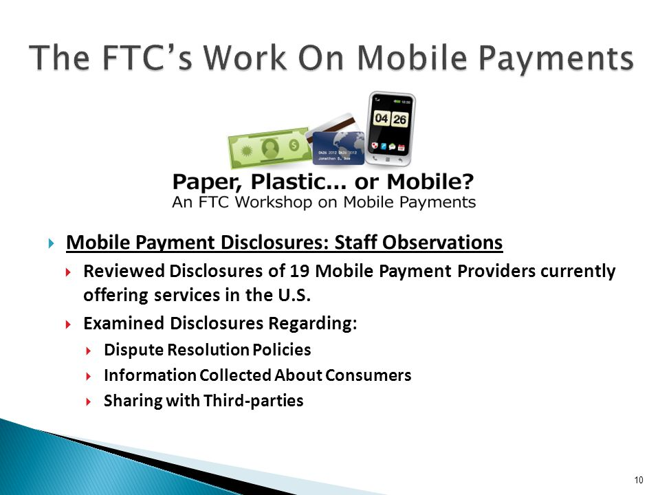 10  Mobile Payment Disclosures: Staff Observations  Reviewed Disclosures of 19 Mobile Payment Providers currently offering services in the U.S.  Ex