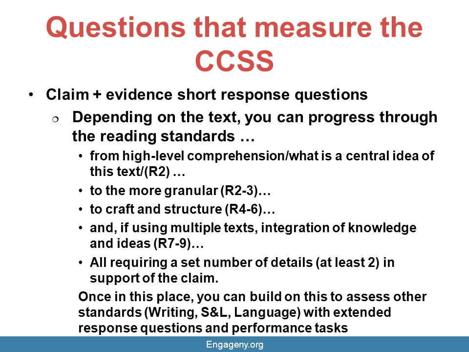 Questions that measure the CCSS Claim + evidence short response questions  Depending on the text, you can progress through the reading standards … fr