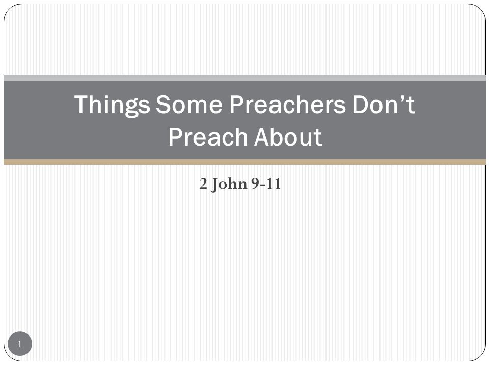 2 John 9-11 Things Some Preachers Don't Preach About 1