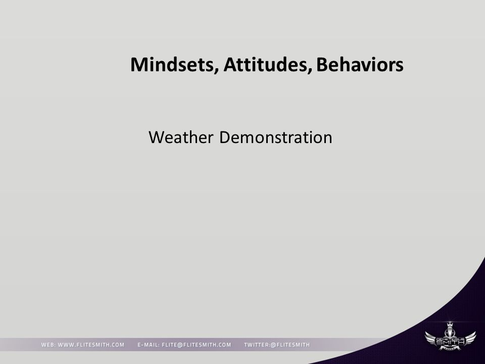 Mindsets, Attitudes, Behaviors Weather Demonstration