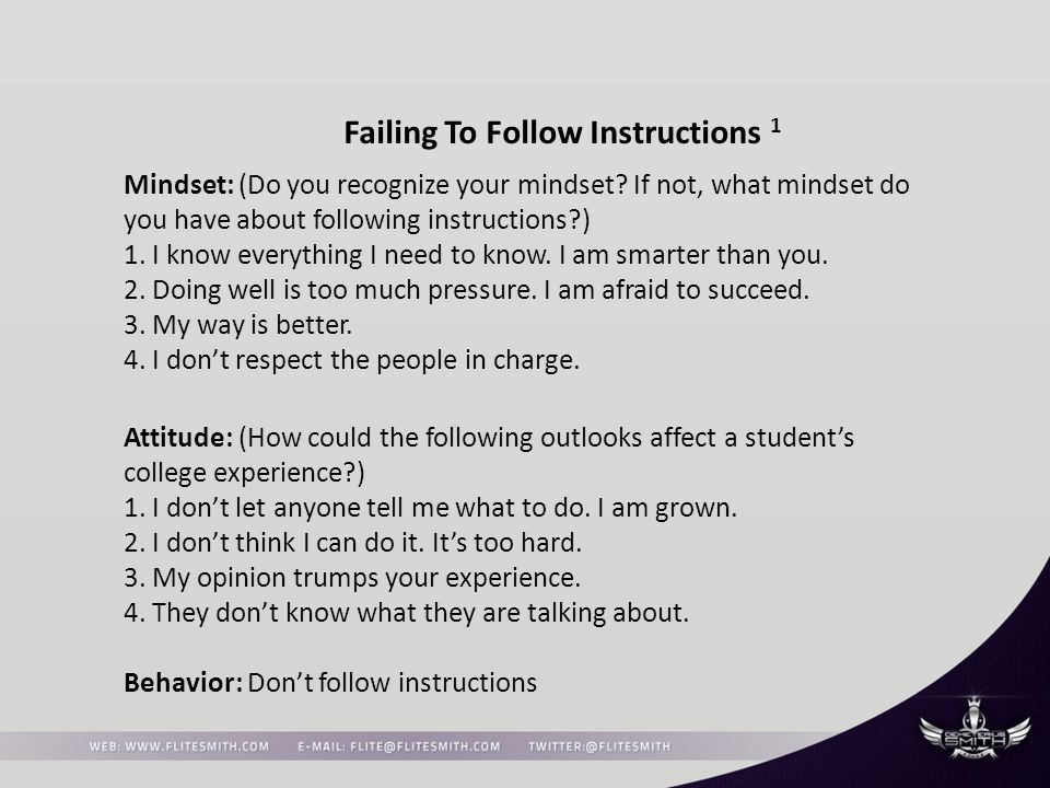 Failing To Follow Instructions 1 Mindset: (Do you recognize your mindset.