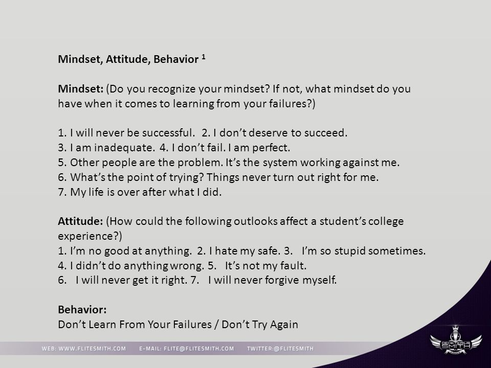 Mindset, Attitude, Behavior 1 Mindset: (Do you recognize your mindset.