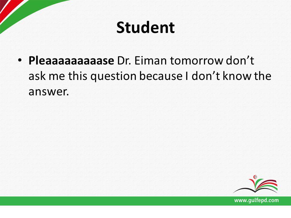 Student Pleaaaaaaaaase Dr.
