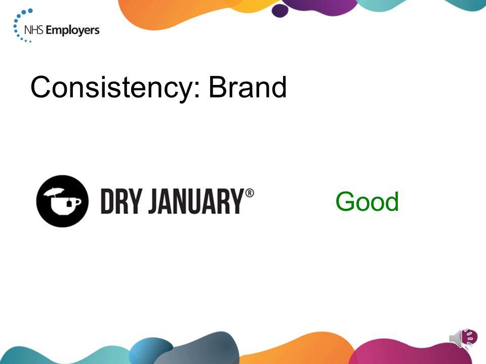 Consistency: Brand Good